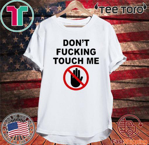 2020 Covid-19 Don't fucking touch me Shirt