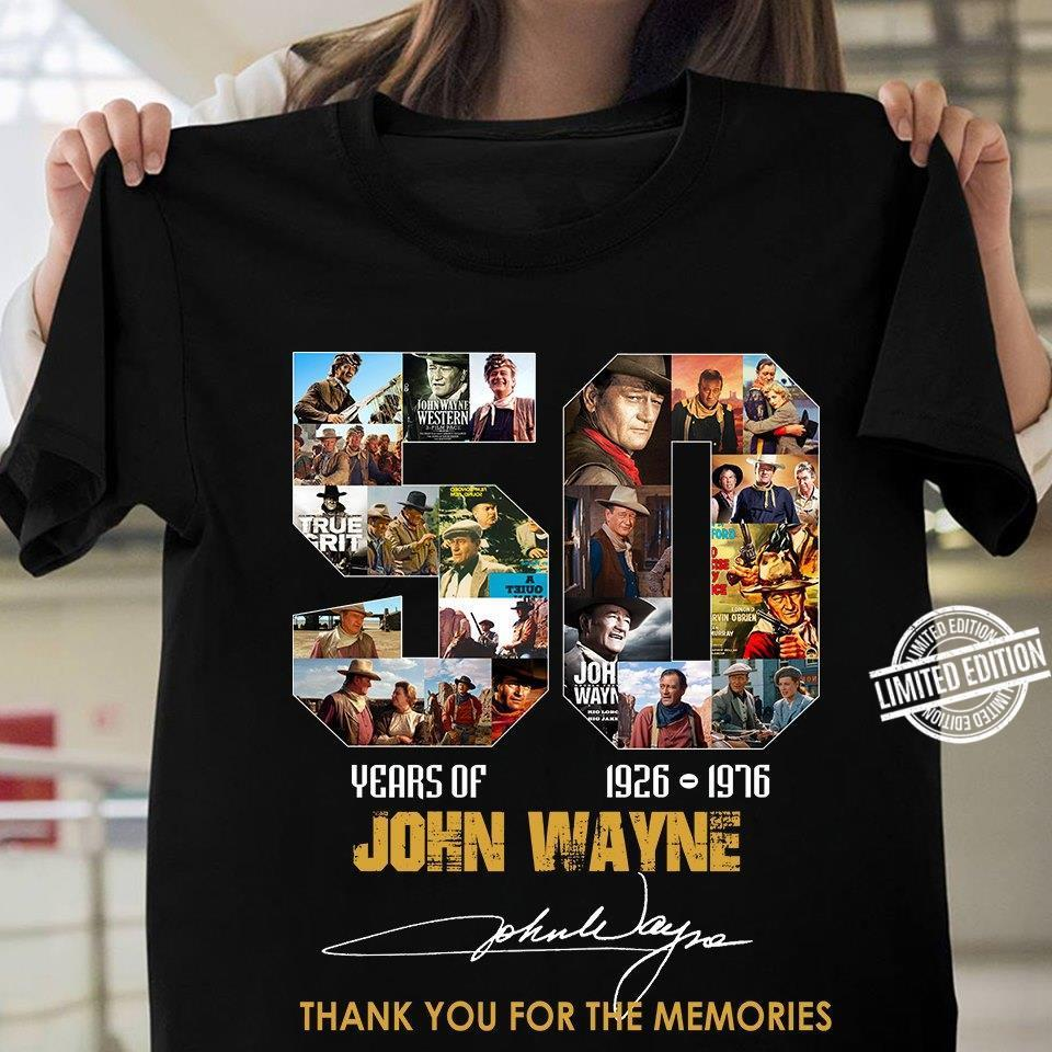 50 Years Of John Wayne Thank You For The Memories Shirt