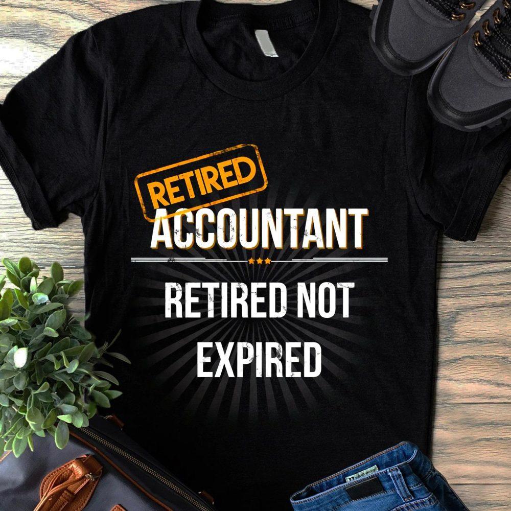 Accountant - Retired Not Expired Shirt
