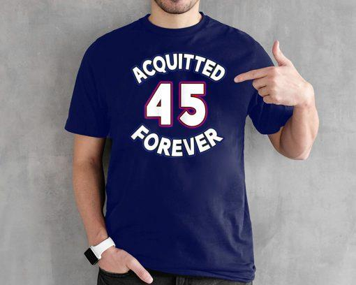 Acquitted Forever Donald Trump 45 Republican Senate Acquittal 2020 Shirt