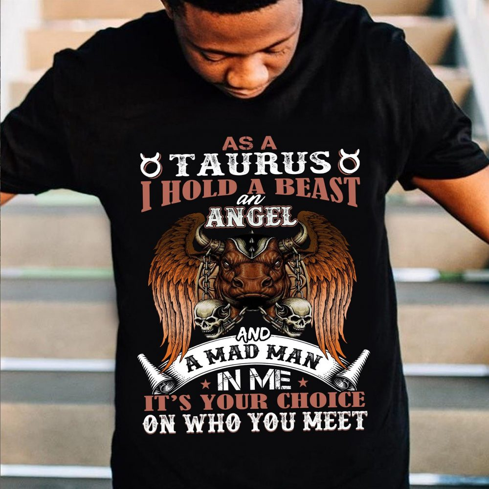As A Taurus Hold A Beast An Angel Shirt