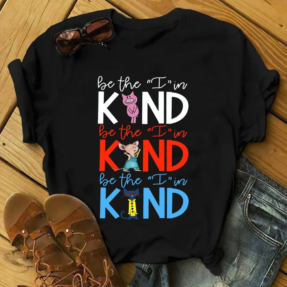 Be The I In The Kind Shirt