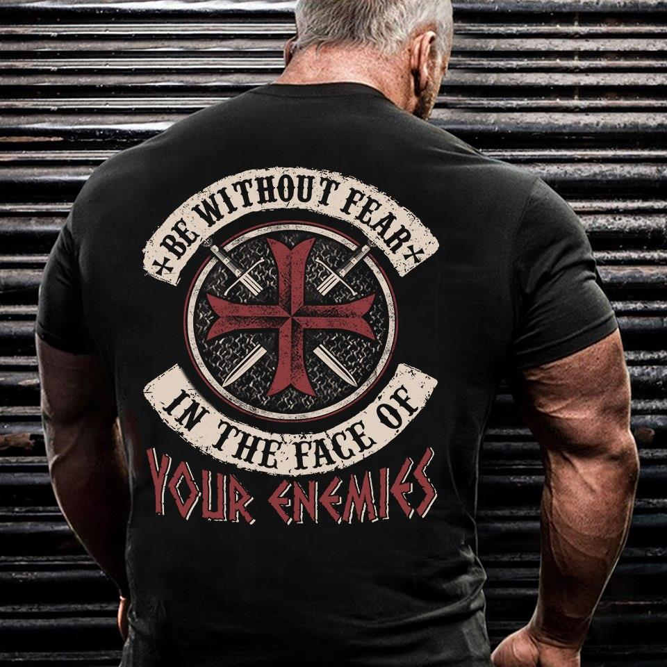 Be Without Fear In The Face Of Your Shirt
