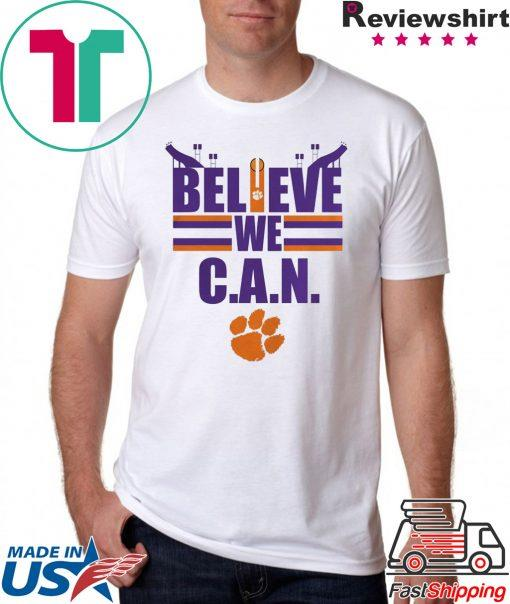 Believe We Can Clemson Tigers Shirt