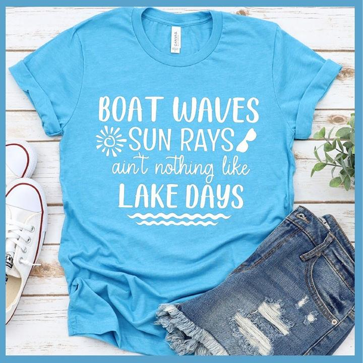 Boat Waves Sun Rays Ain't Nothing Like Lake Days Shirt