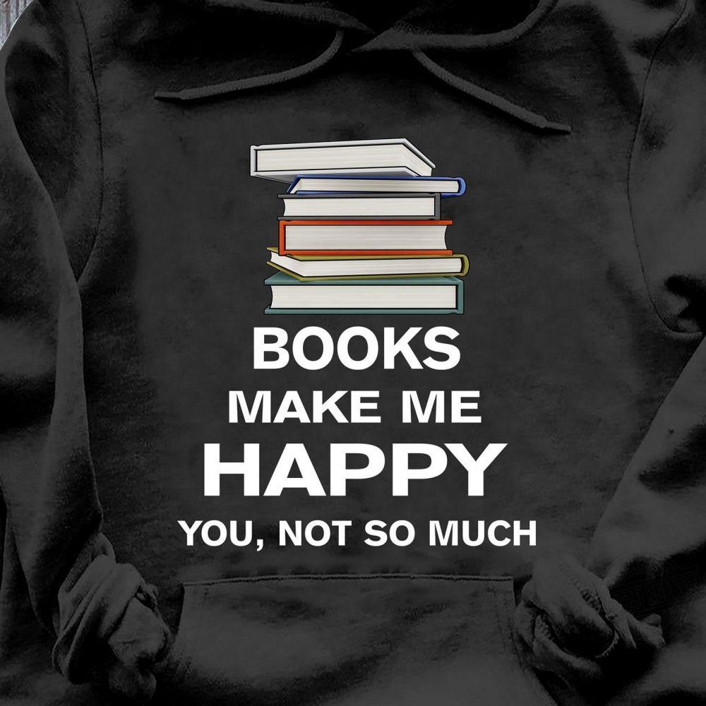 Books Make Me Happy Shirt