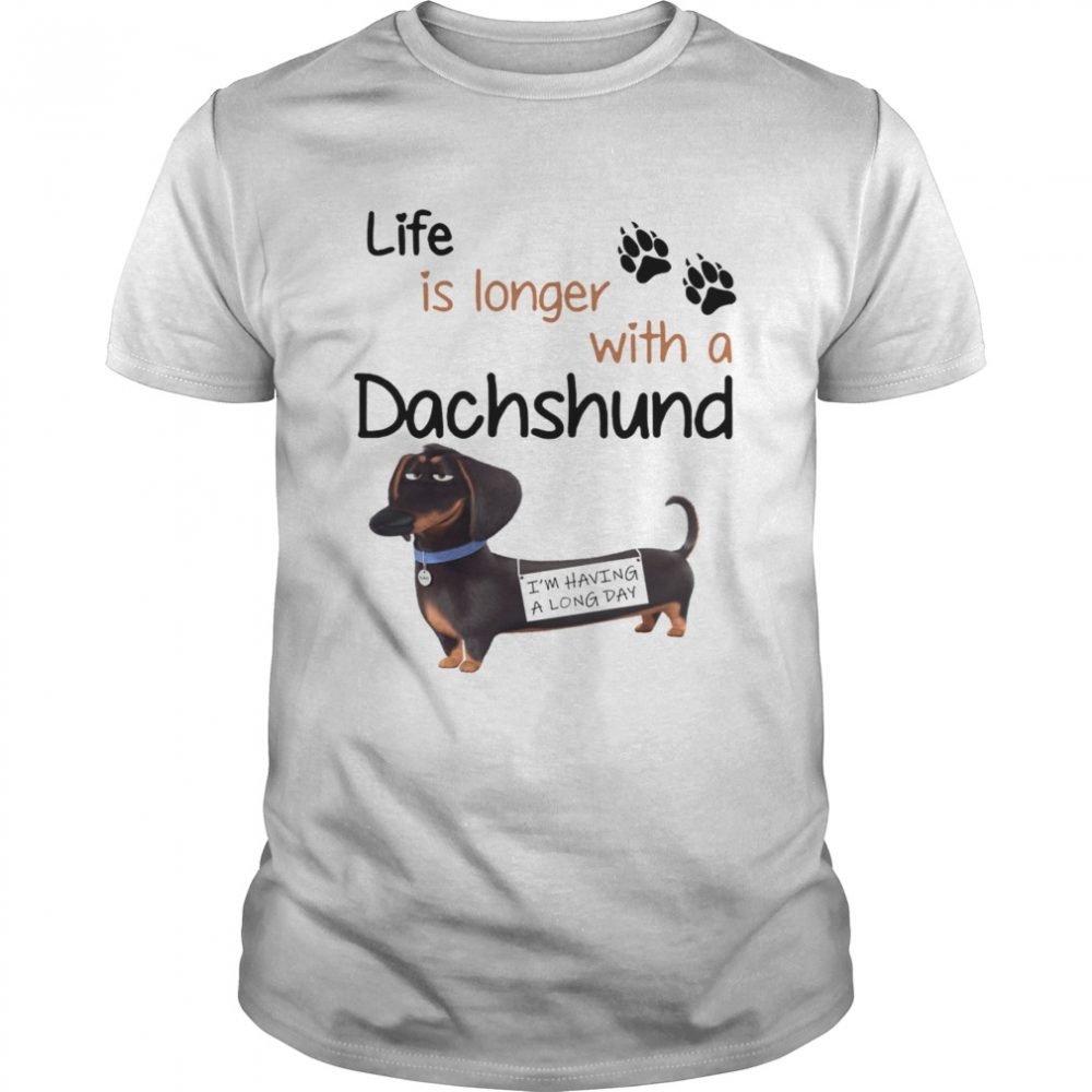 Buddy The Secret Life of Pets Life is longer with a Dachshund Shirt