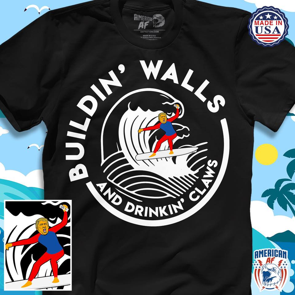 Buildin Walls And Drinkin Claws Shirt