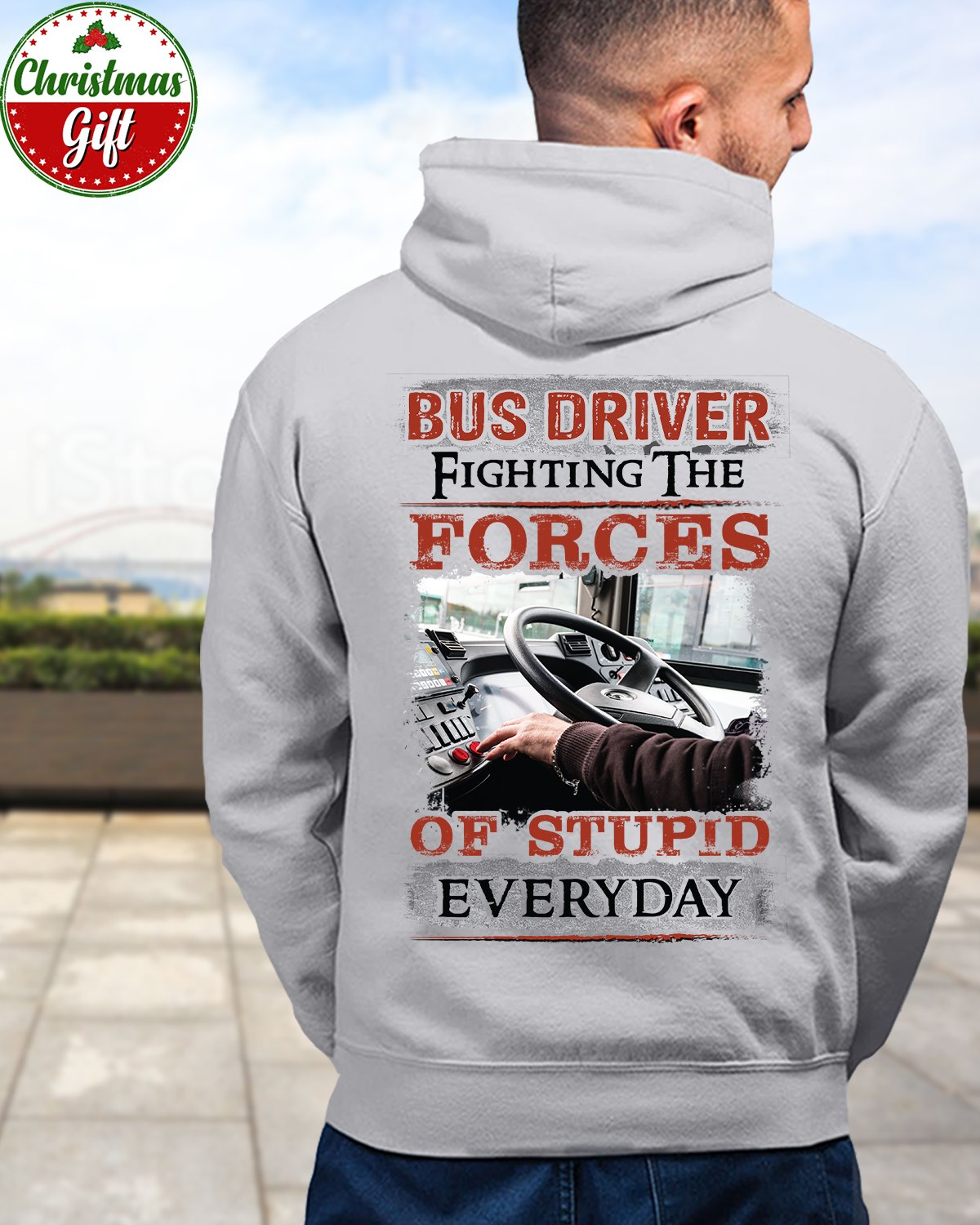 Bus Driver Fighting The Forces Of Stupid Everyday Shirt