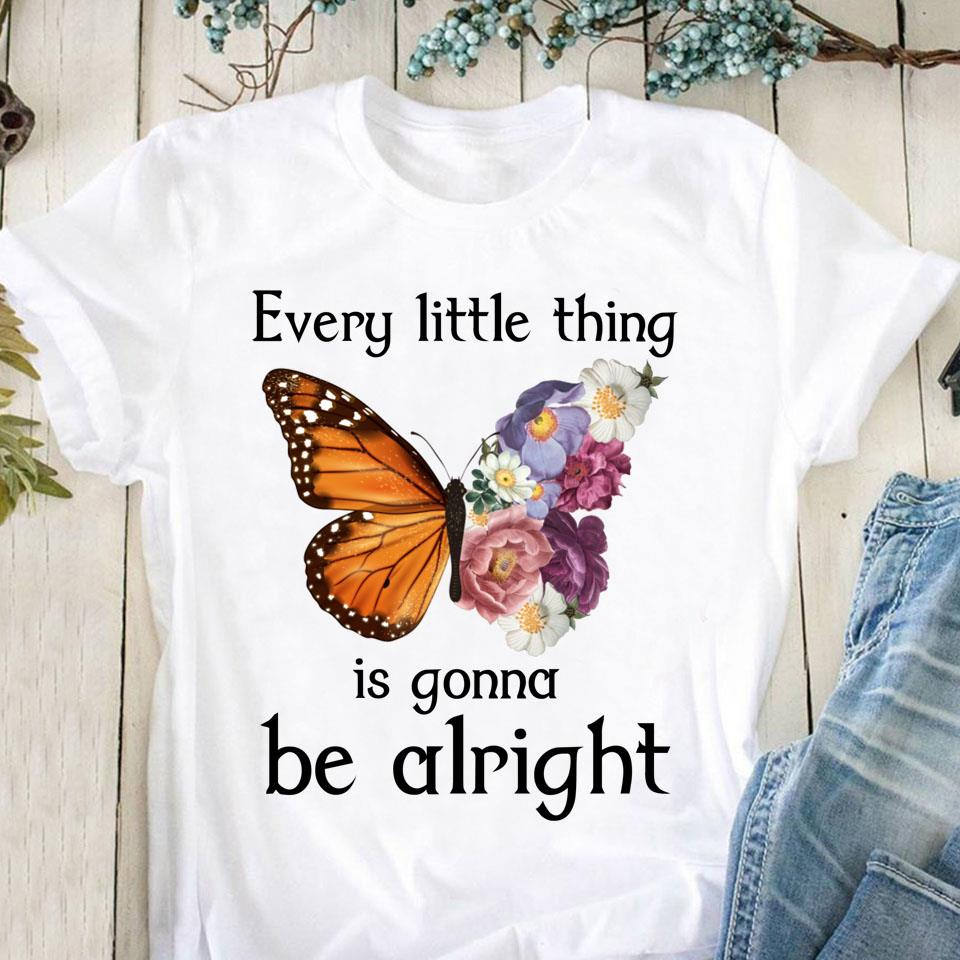 Butterfly Every Little Thing Is Gonna Be Alright Shirt