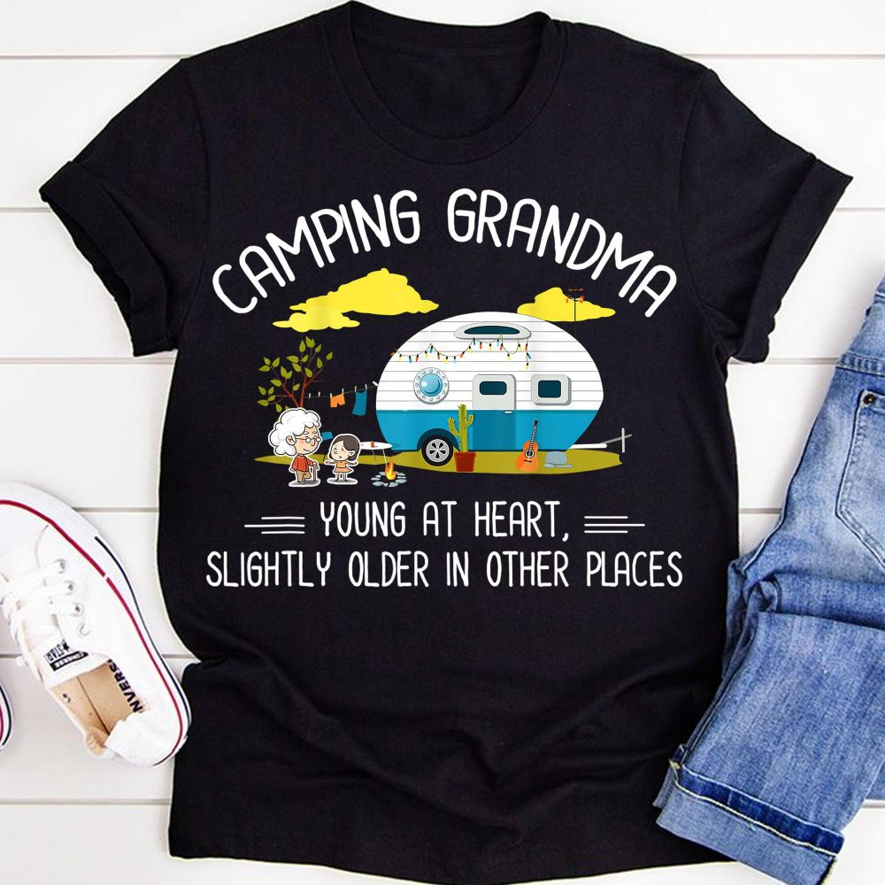 Camping Grandma Young At Heart Slightly Older In Other Places Shirt