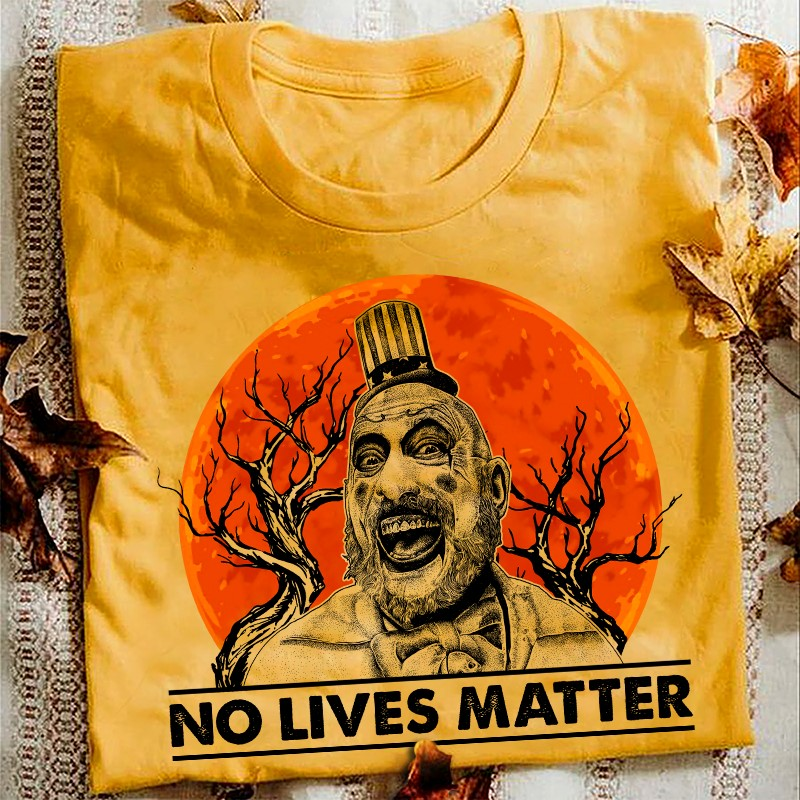 Captain Spaulding No Lives Matter Shirt