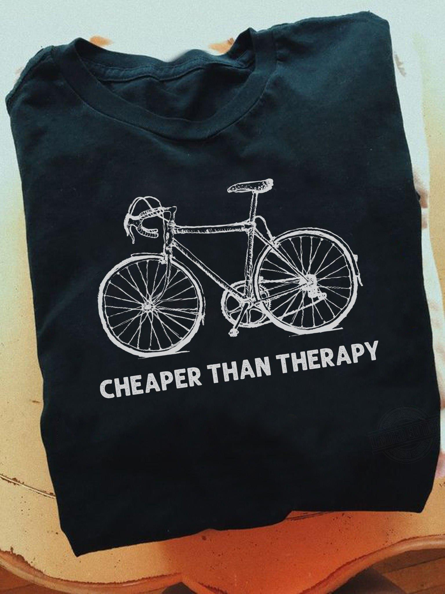 Cheaper Than Therapy Shirt