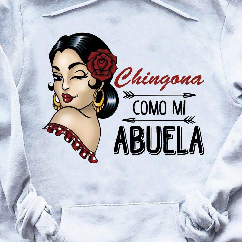 Chingona Como Mi Abuela Shirt