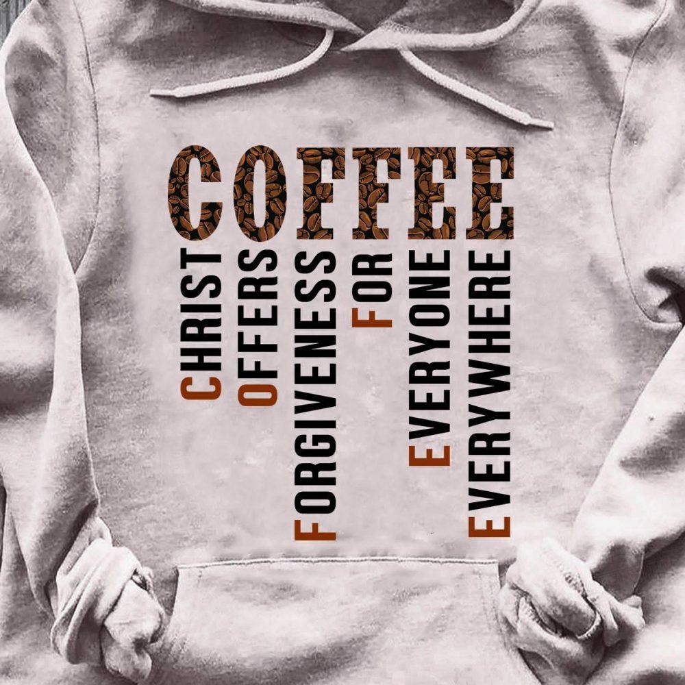 Coffee Christ Offers Forgiveness Shirt