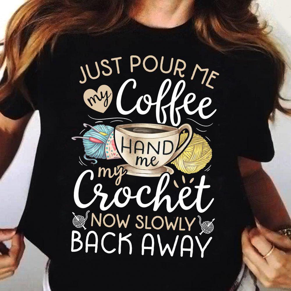 Crochet Coffee Back Away Shirt