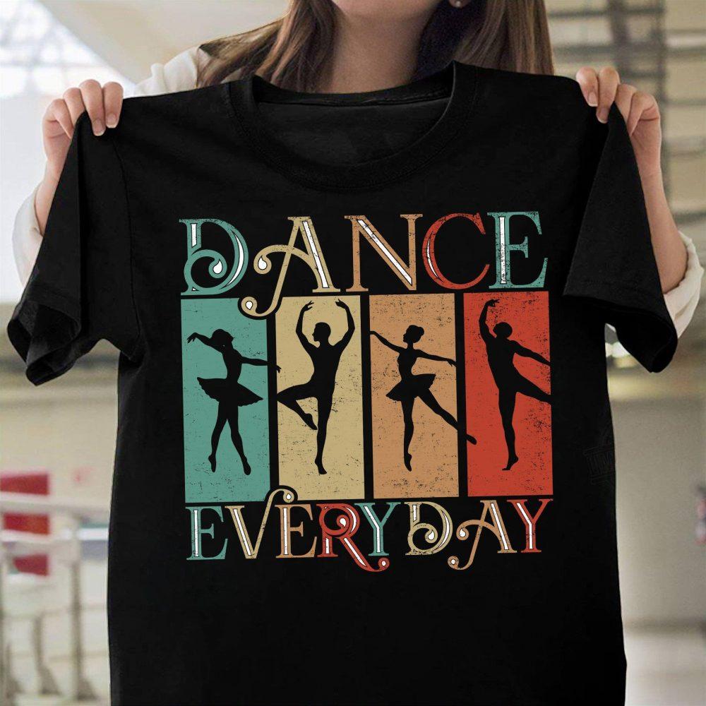 Dance Everyday Retro Shirt