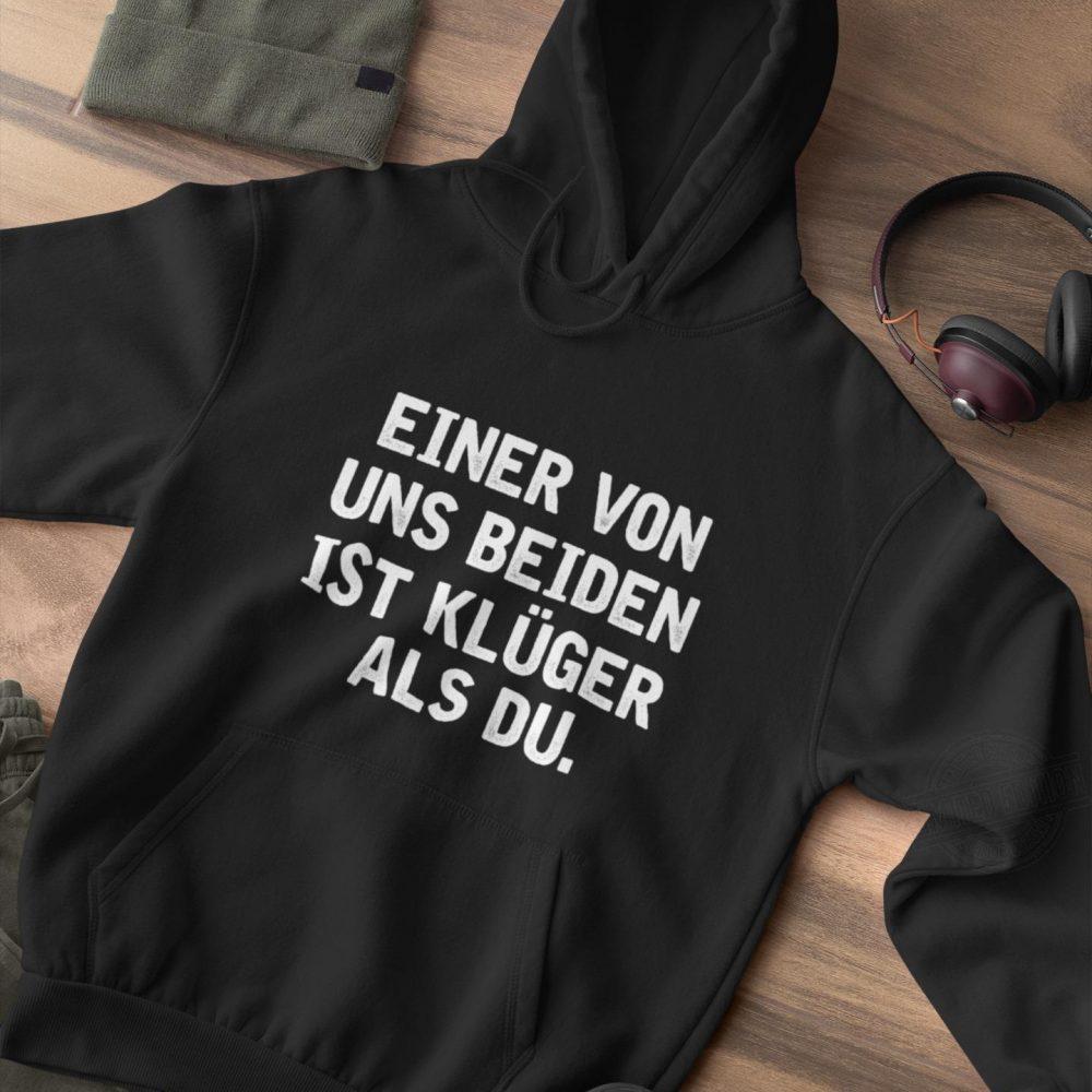 Einer Von Uns Beiden Ist Kluger Als Du Shirt