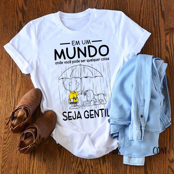 Em Um Mundo Onde Você Pode Ser Qualquer Coisa Seja Gentil Shirt