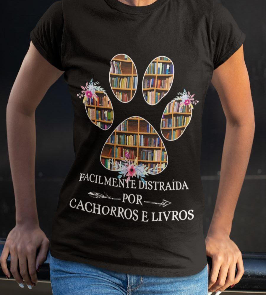 Facilmente Distraida Por Cachorros E Livros Shirt