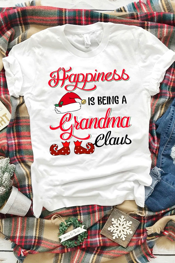Happiness Is Being A Grandma Claus Shirt