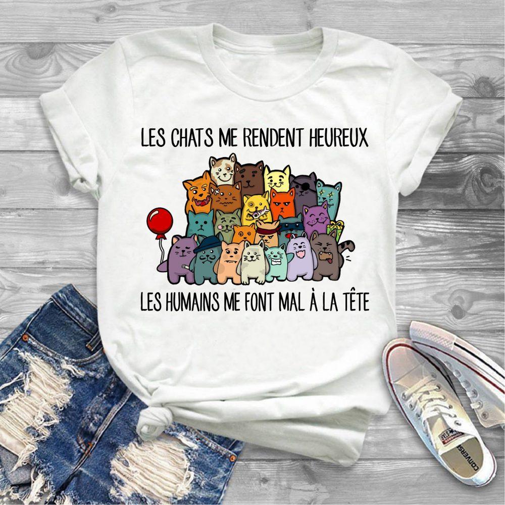 Les Chats ME Rendent Heureux Les Humains Me Font Mal À La Tête Shirt