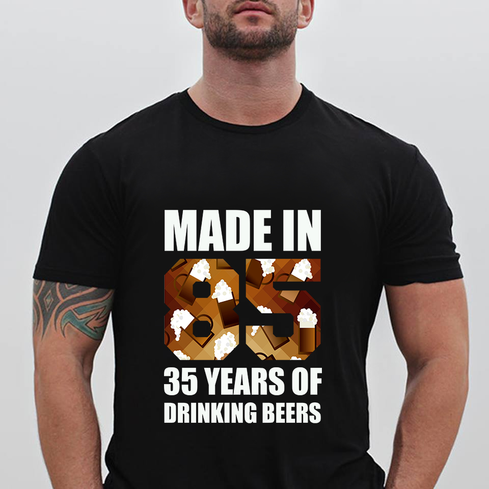 Made In 85 And 35 Years Of Drinking Beers Shirt