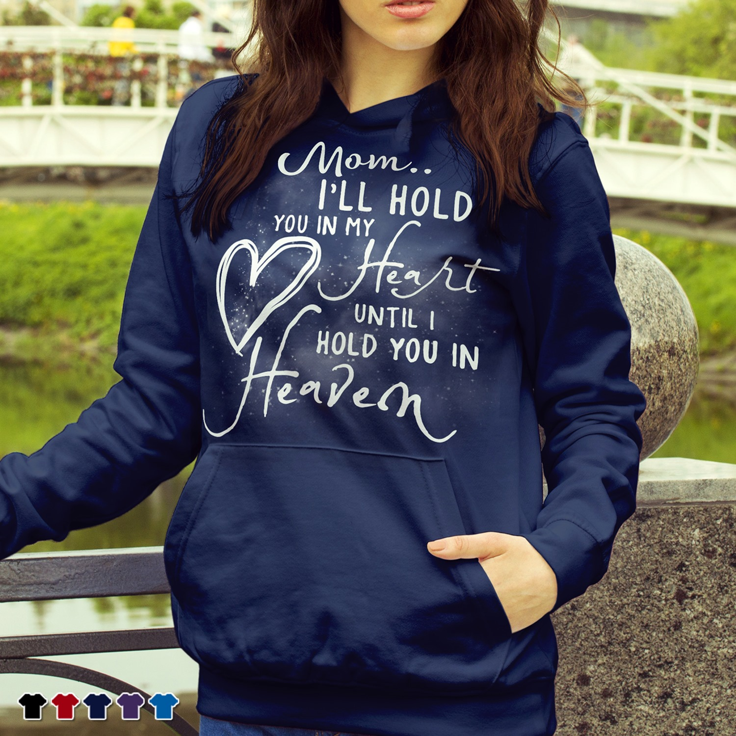 Mom I'll Hold You In My Heart Until I Hold You In Heaven Shirt