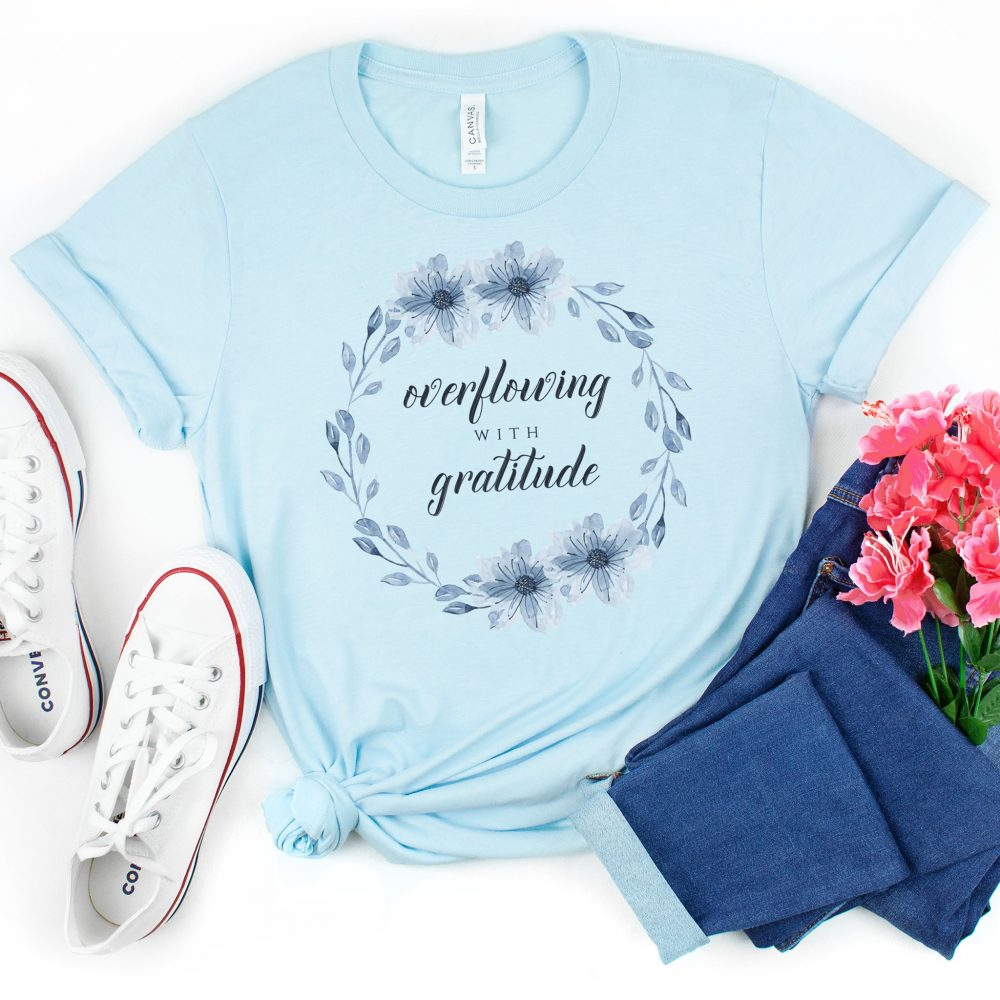 Overflowing With Gratitude Shirt
