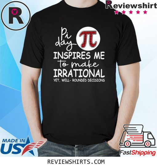 Pi day inspires me to make irrational yet Shirt