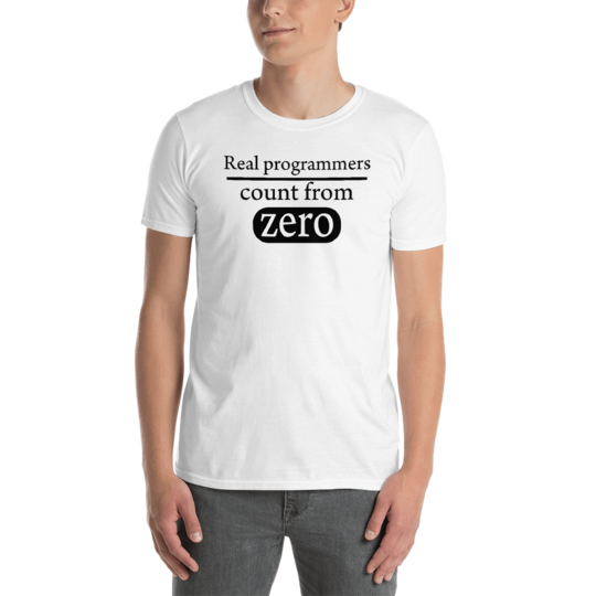 Real Programmers Count From Zero Shirt