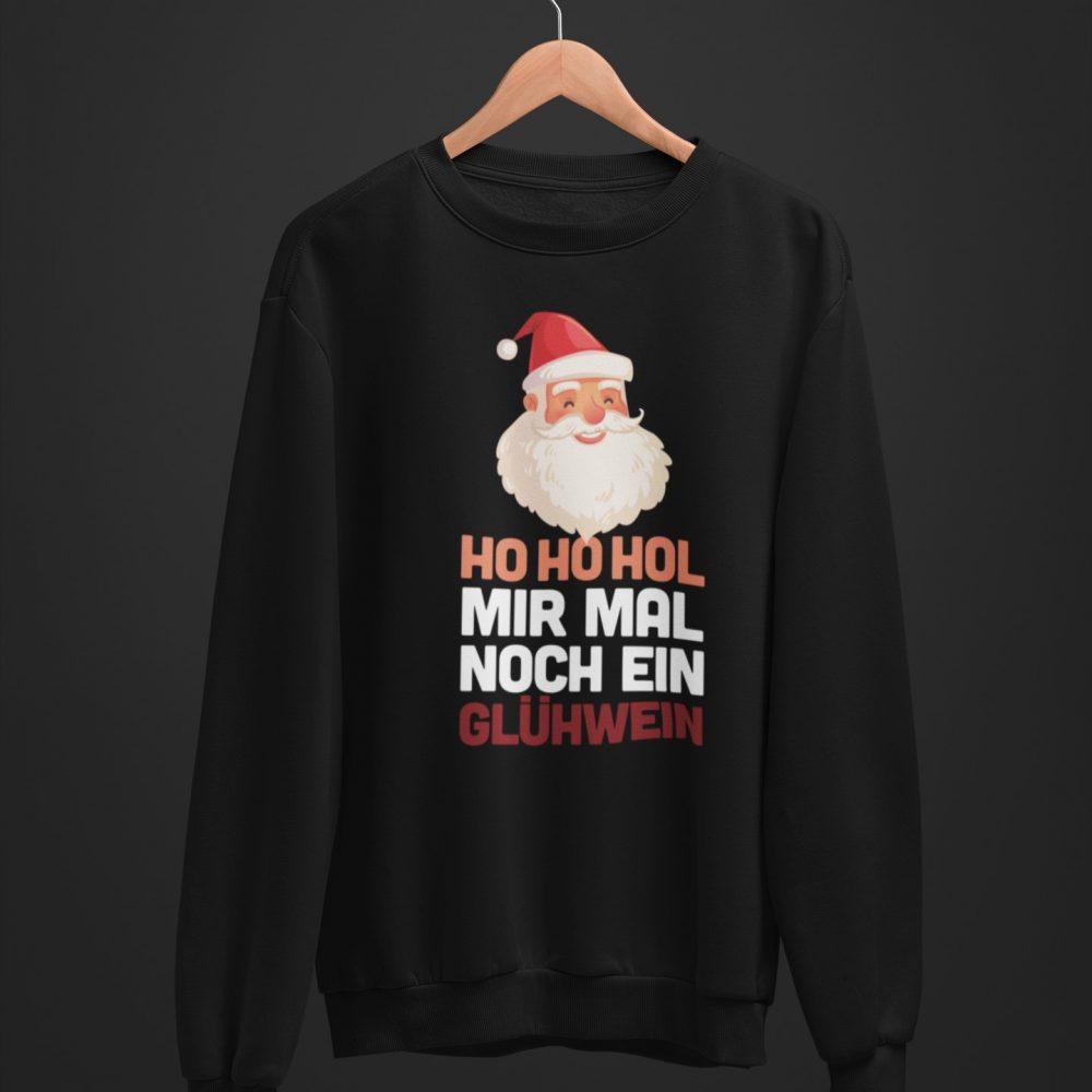 Santa Claus Ho Ho Hol Mir Mal Noch Ein Gluhwein Shirt