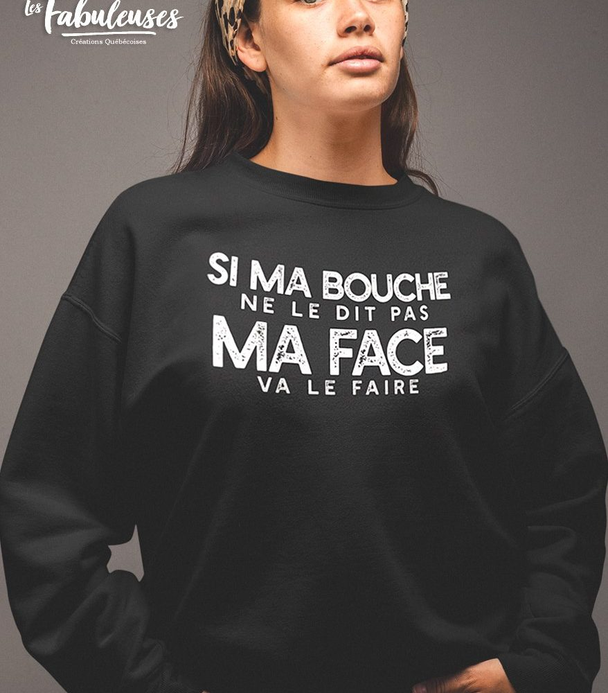 Si Ma Bouche Ne Le Dit Pas Ma Face Va Le Faire Shirt