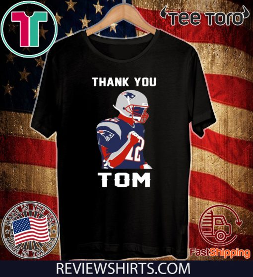 THANK YOU TOM BRADY NEW ENGLAND PATRIOTS Shirt