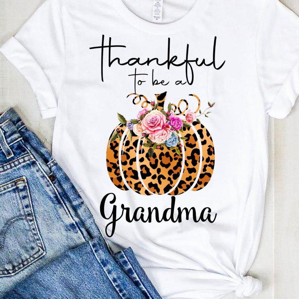 Thankful To Be A Grandma Shirt