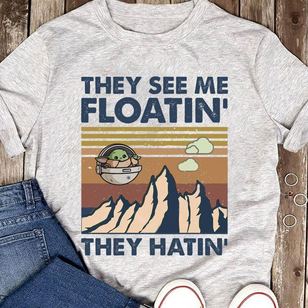 They See Me Floatin They Hatin Shirt