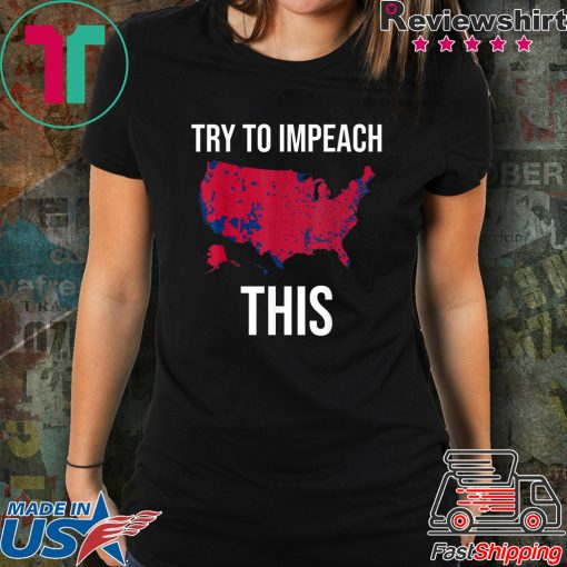 Try To Impeach This usa election 2016 county map trump 2020 Shirt