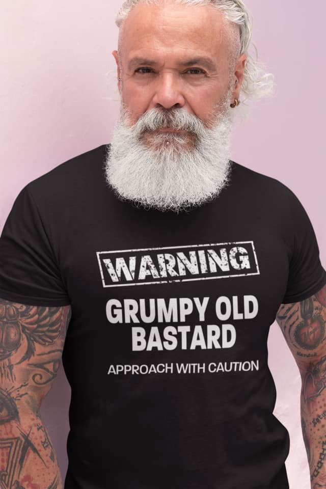 Warning Grumpy Old Bastard Approach With Caution Shirt