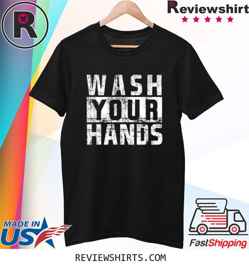 Wash Your Hands Cold Flu Antivirus Germ Virus Protection Shirt
