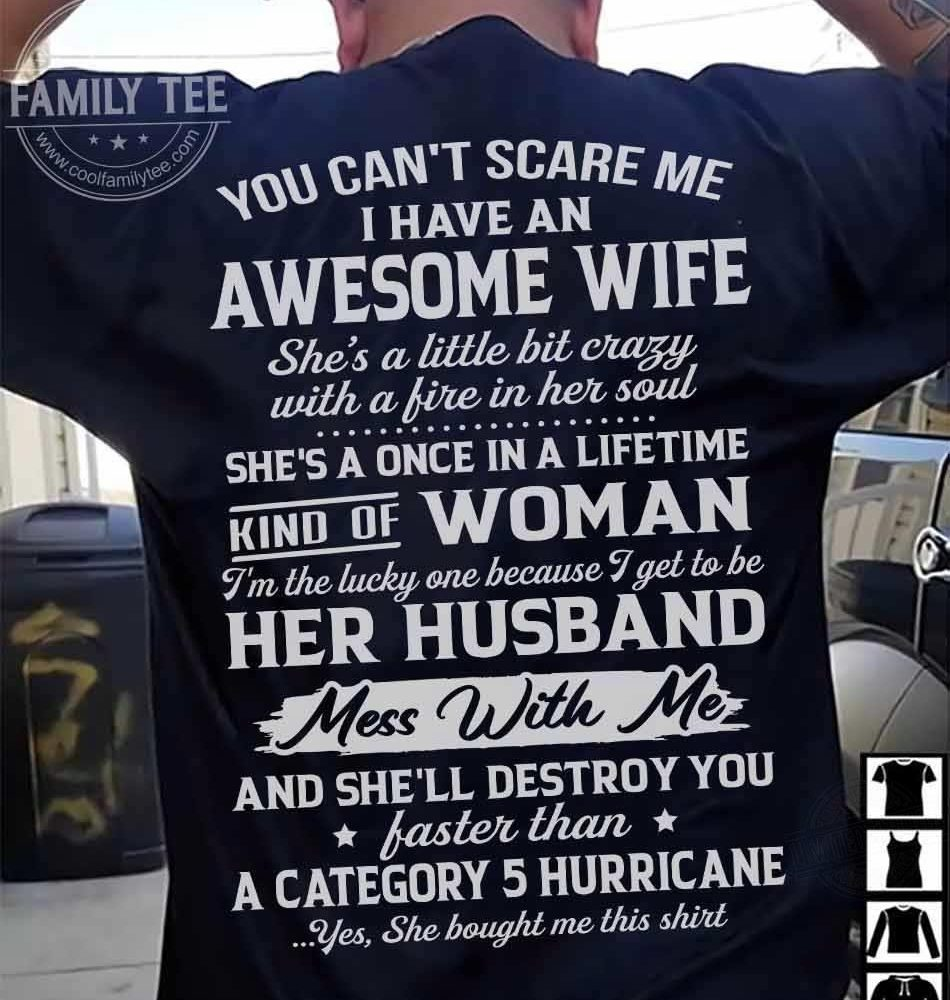 You Can't Scare Me I Have An Awesome Wife Shirt
