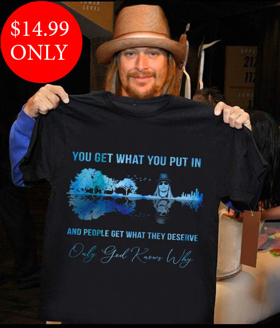 You Get What You Put In And People Get What They Deserve Men T-Shirt
